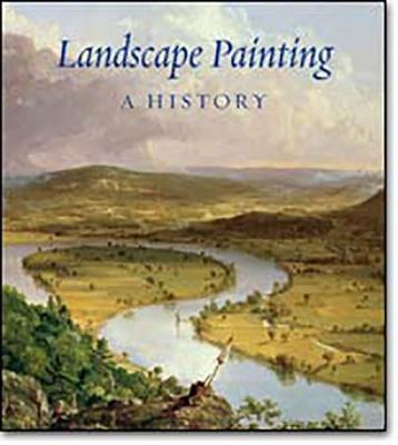 Landscape Painting: A History - Buttner, Nils, and Stockman, Russell (Translated by)