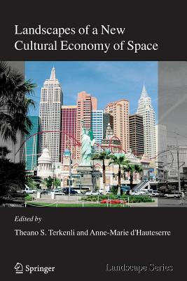 Landscapes of a New Cultural Economy of Space - Terkenli, Theano S. (Editor), and D'Hauteserre, Anne-Marie (Editor)