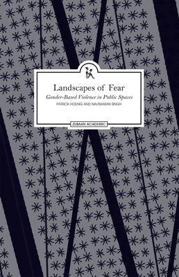 Landscapes of Fear: Understanding Impunity in India - Hoenig, Patrick (Editor), and Singh, Navsharan (Editor)