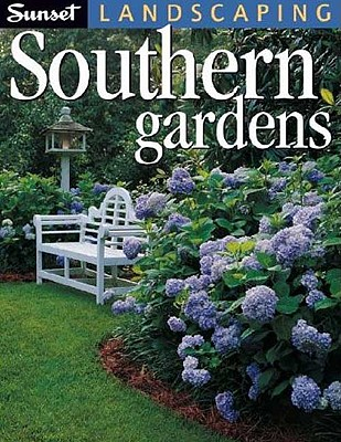 Landscaping Southern Gardens - Cornelison, Pamela (Editor), and Editors of Sunset Books (Editor)