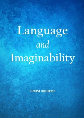 Language and Imaginability - Ruthrof, Horst