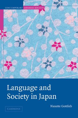Language and Society in Japan - Gottlieb, Nanette