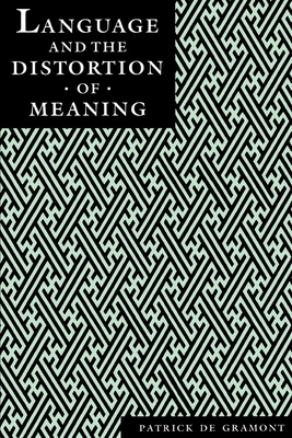 Language and the Distortion of Meaning - Degramont, Patrick