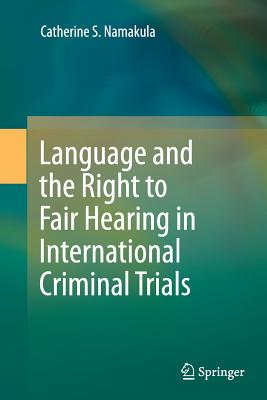 Language and the Right to Fair Hearing in International Criminal Trials - Namakula, Catherine S