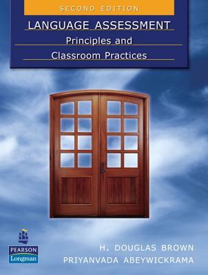 Language Assessment: Principles and Classroom Practices - Brown, H Douglas