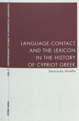Language Contact and the Lexicon in the History of Cypriot Greek - Stavroula Varella