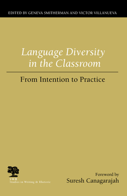 Language Diversity in the Classroom: From Intention to Practice - Smitherman, Geneva (Editor)