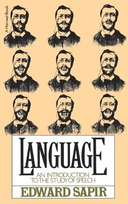 Language: Intro to Study of Speech - Sapir, Edward, and Sapir