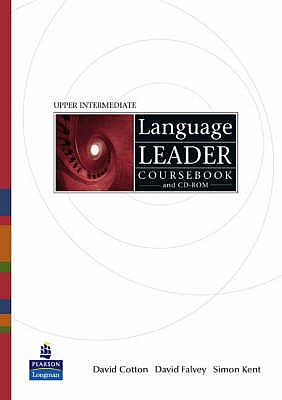 Language Leader Upper Intermediate Coursebook and CD-Rom Pack - Cotton, David, and Falvey, David, and Kent, Simon