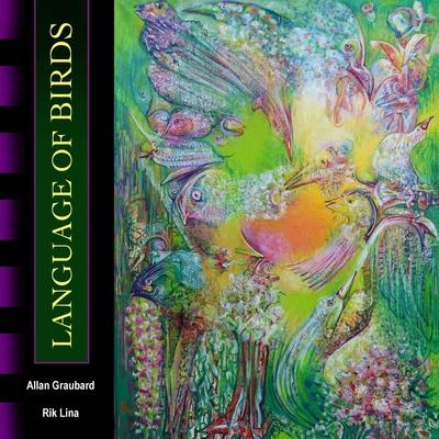 Language of Birds - Graubard, Allan, and Lina, Rik