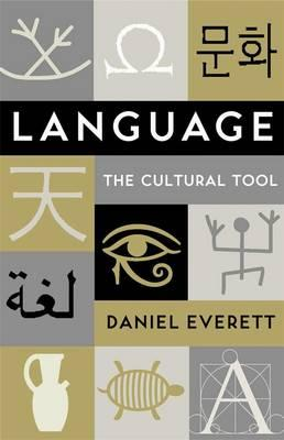 Language: The Cultural Tool - Everett, Daniel
