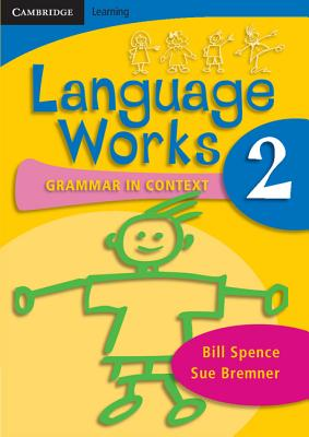 Language Works Book 2: Grammar in Context - Spence, Bill