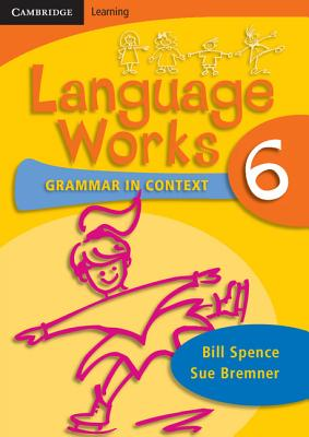 Language Works Book 6: Grammar in Context - Spence, Bill, and Bremner, Sue