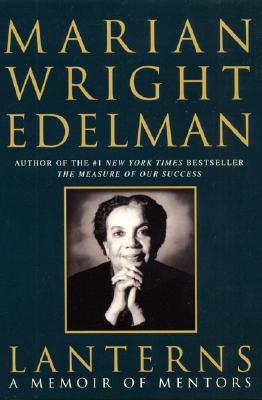 Lanterns: A Memoir of Mentors - Edelman, Marian Wright