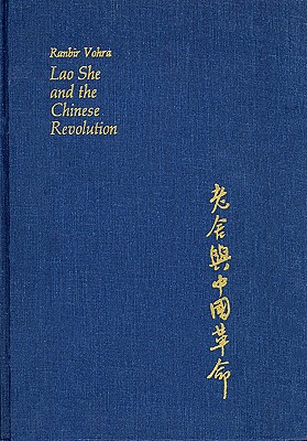 Lao She and the Chinese Revolution - Vohra, Ranbir