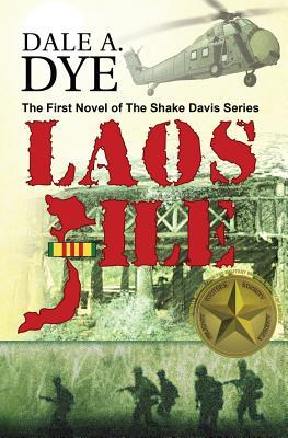 Laos File: The Shake Davis Series Book 1 - Dye, Dale
