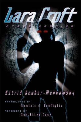 Lara Croft, Cyber Heroine - Deuber-Mankowsky, Astrid