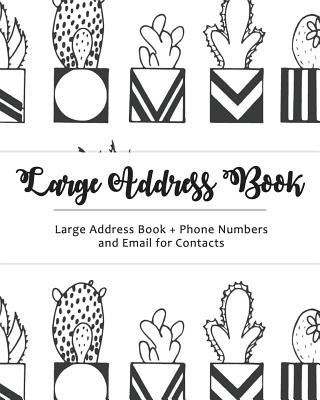Large Address Book: Jumbo Size for Seniors: Big & Easy to Write - Phone Numbers & Email & Contacts for Reference: Cactus Design 2 - Big Print Address Book