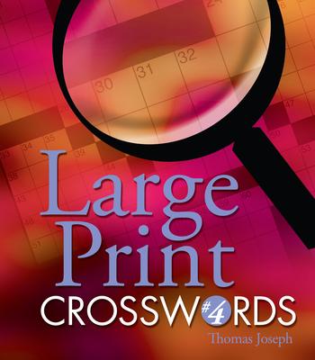 Large Print Crosswords #4 - Joseph, Thomas