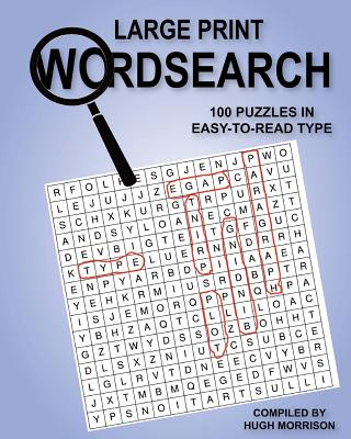 Large Print Wordsearch: 100 Puzzles in Easy-To-Read Type - Morrison, Hugh