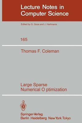 Large Sparse Numerical Optimization - Coleman, T F