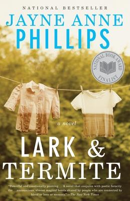 Lark and Termite - Phillips, Jayne Anne