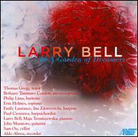 Larry Bell: In a Garden of Dreamers - Aldo Abreu (recorder); Bethany Tammaro Condon (mezzo-soprano); Emily Laurance (harp); Erin Holmes (soprano);...