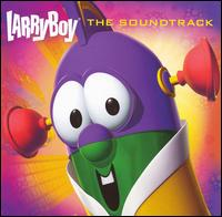 Larryboy: The Soundtrack - VeggieTales