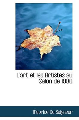L'Art Et Les Artistes Au Salon de 1880 - Seigneur, Maurice Du