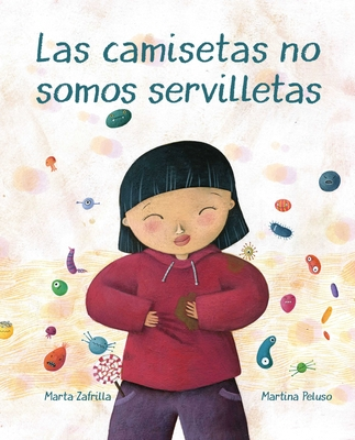 Las Camisetas No Somos Servilletas (T-Shirts Aren't Napkins) - Zafrilla, Marta, and Peluso, Martina (Illustrator)