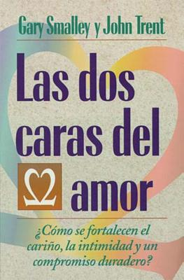 Las DOS Caras del Amor - Smalley, Gary, and Trent, John