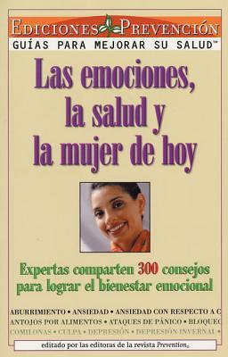 Las Emociones, La Salud y La Mujer de Hoy (Emotions, Health and Today's Woman): Expertas Comparten 300 Consejos Para Lograr El Bienestar Emocional - Delgado, Abel (Editor)
