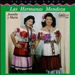 Las Hermanas Mendoza: Juanita y María