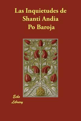 Las Inquietudes de Shanti Andia - Baroja, Paio