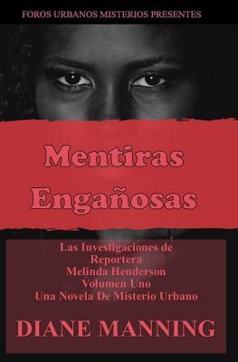 LAS INVESTIGACIONES DE Reportero MELINDA HENDERSON - Manning, Diane