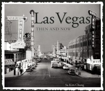 Las Vegas Then & Now - Chung, Su Kim