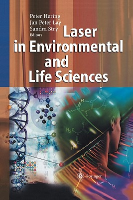 Laser in Environmental and Life Sciences: Modern Analytical Methods - Hering, Peter (Editor), and Lay, Jan Peter (Editor), and Stry, Sandra (Editor)