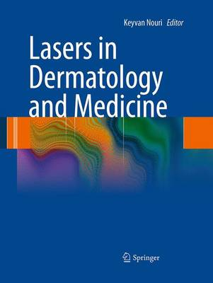 Lasers in Dermatology and Medicine - Nouri, Keyvan (Editor)