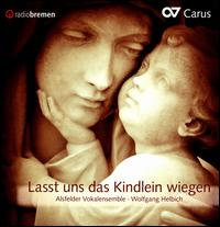 Lasst uns das Kindlein wiegen - Alsfelder Vokalensemble; Beate Röllecke (orgelpositiv); Jan Hübner (tenor); Jan Hübner (mentor); Jeannette Rack (soprano);...