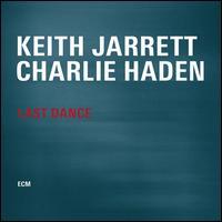 Last Dance - Keith Jarrett/Charlie Haden
