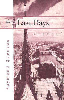 Last Days - Queneau, Raymond, and Queneau, R, and Wright, Barbara (Translated by)