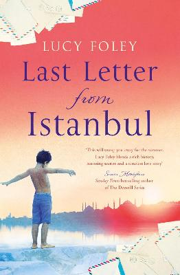 Last Letter from Istanbul - Foley, Lucy