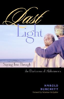 Last Light - Burchett, Harold, and McQuilkin, Robertson (Foreword by)