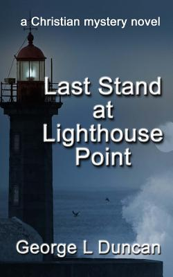 Last Stand at Lighthouse Point - Duncan, George L