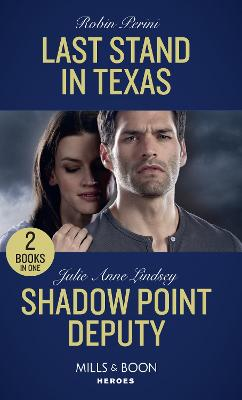 Last Stand In Texas: Last Stand in Texas / Shadow Point Deputy - Perini, Robin, and Lindsey, Julie Anne