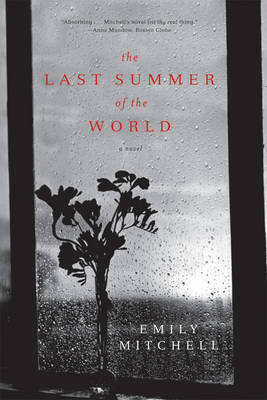 Last Summer of the World - Mitchell, Emily