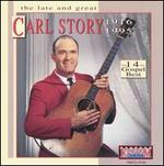 Late and Great Carl Story