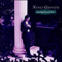 Late Night Grande Hotel - Nanci Griffith