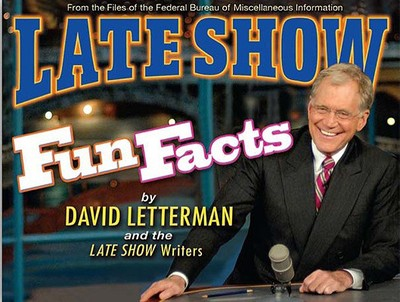 Late Show Fun Facts - Letterman, David, and Stangel, Eric, and Scheft, Bill