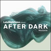 LateNightTales Presents After Dark: Nocturne - Various Artists